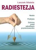 Radiestezja — nauka, praktyka, ochrona przed szkodliwym promieniowaniem