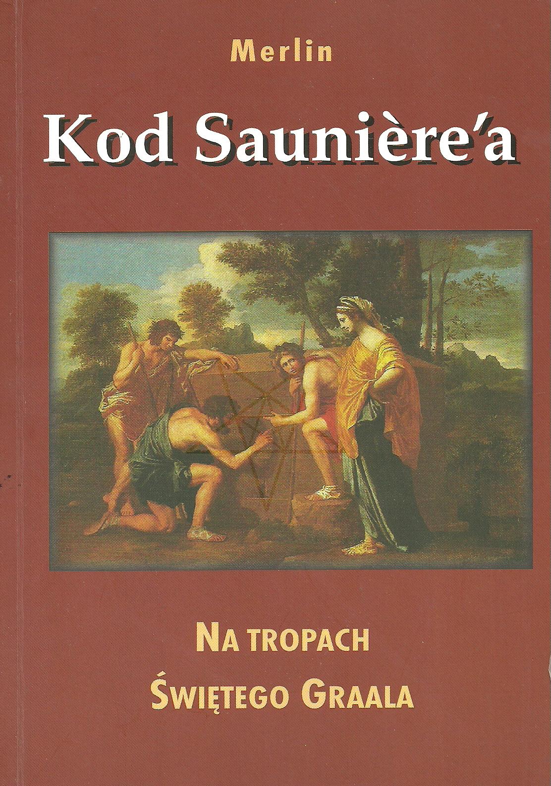 Kod Sauniere'a. Na tropach świętego Graala