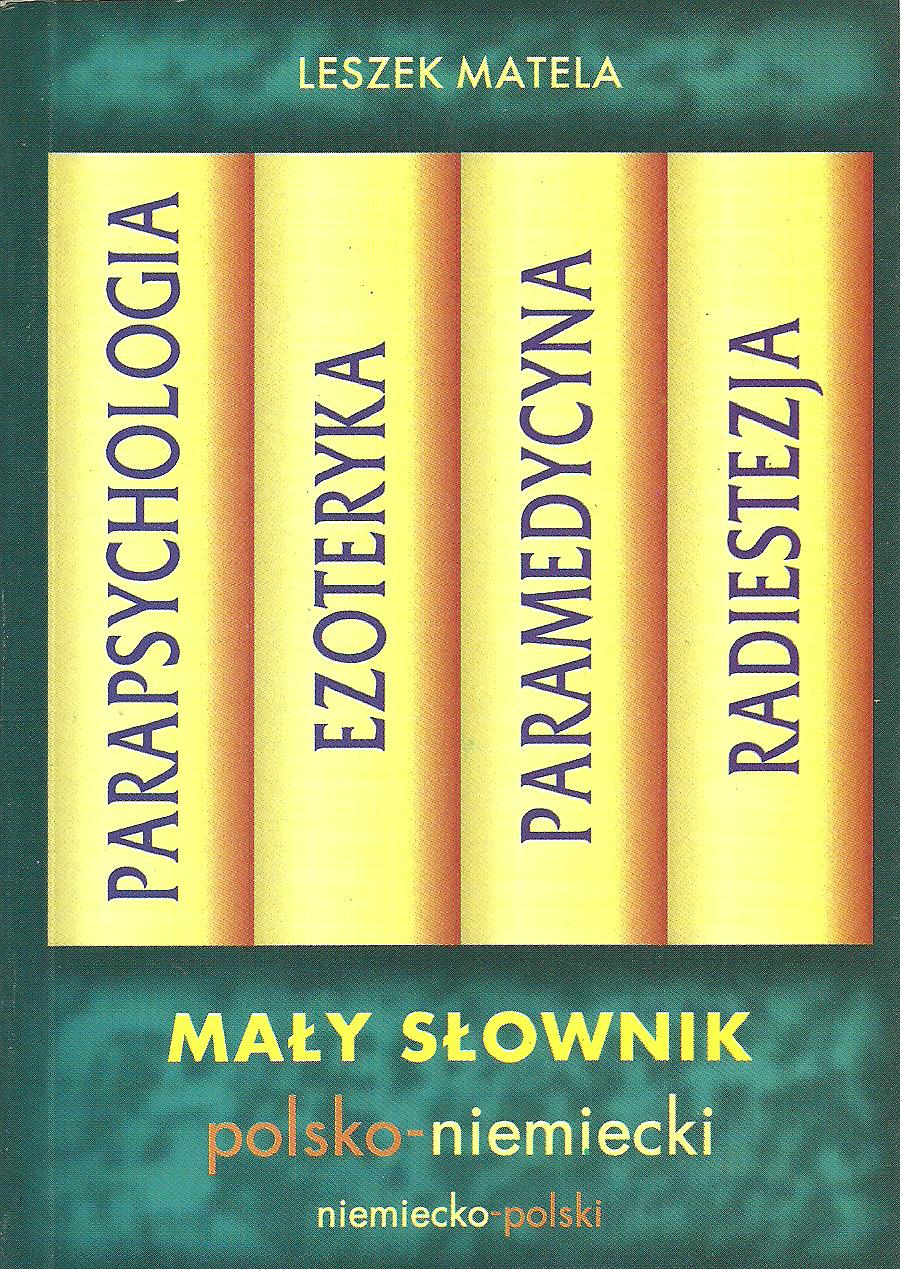 Parapsychologia, ezoteryka, radiestezja, praramedycyna