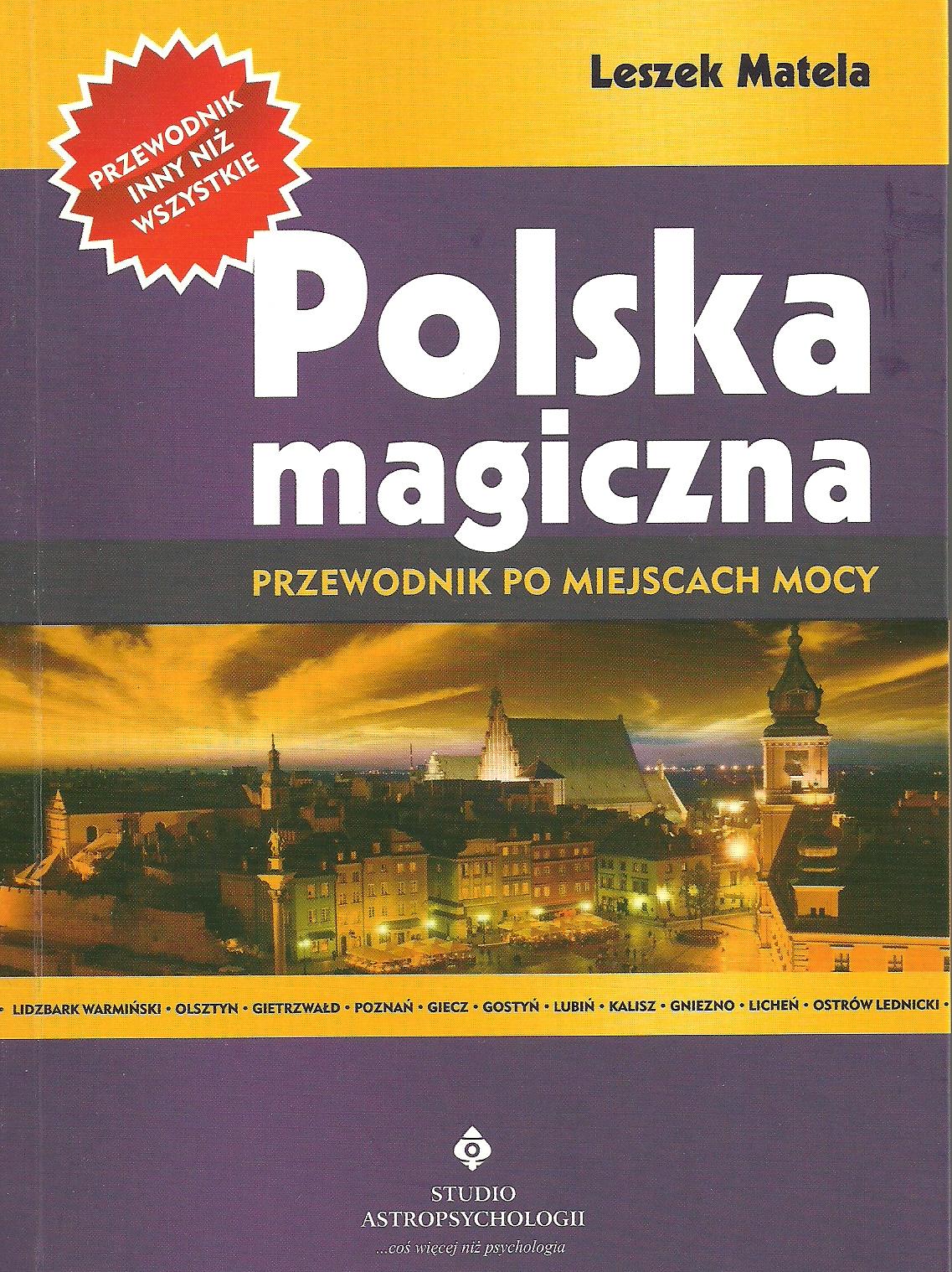 Polska magiczna. Przewodnik po miejscach mocy